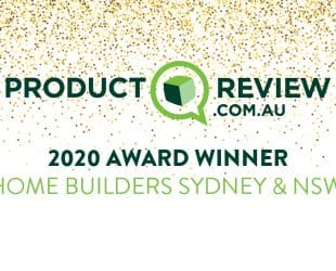 Voted Product Review's Best Home Builder in Sydney & NSW 2018, 2019 and 2020!